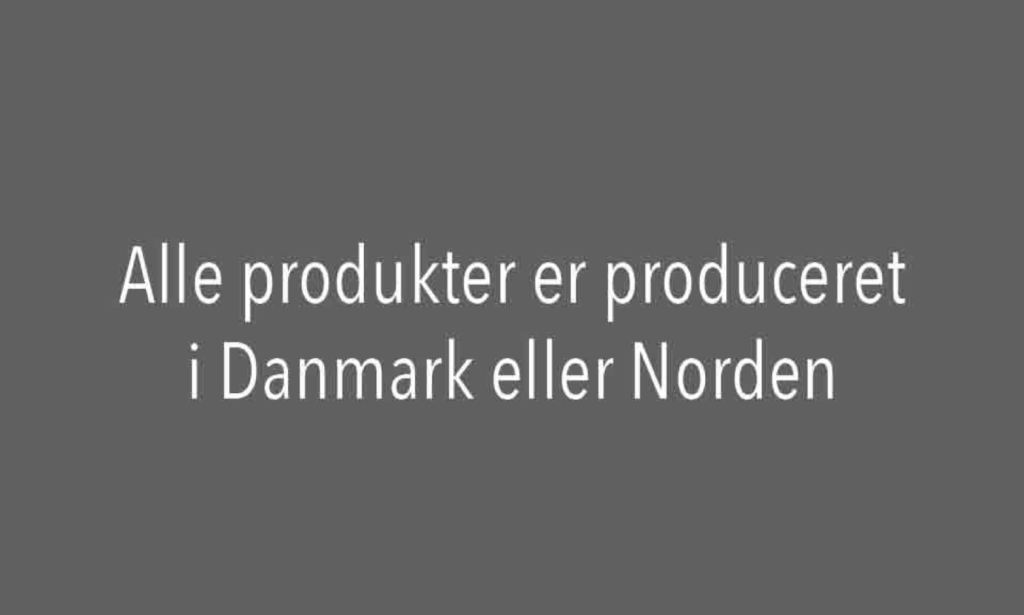 Lækre designs produceret i Danmark